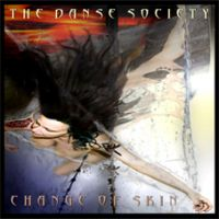 THE DANSE SOCIETY - Change of skin
