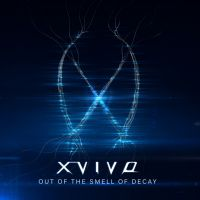 XVIVO - Out of the smell of decay